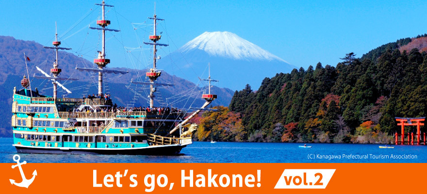 Let's go, Hakone! vol.2 Power Spots, Pirate Ships, and Mt. Fuji