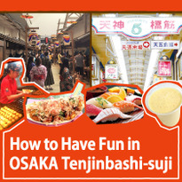 How to Have Fun in Osaka Tenjinbashi-suji Shotengai