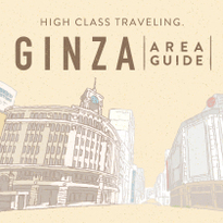 High Class Traveling in Ginza: a One-Day Plan