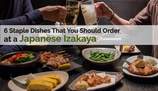 Izakaya Dining: 6 Staple Dishes That You Should Order at a Japanese Pub