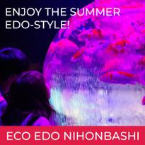 Enjoy the Summer Edo-Style at ECO EDO Nihonbashi