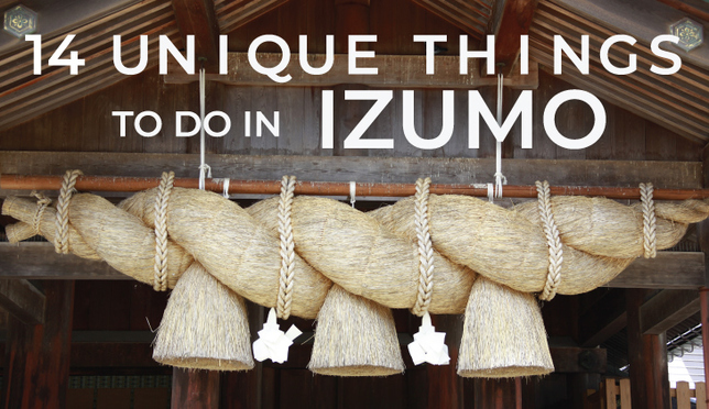 14 Unique Things You Can Only Experience in Izumo