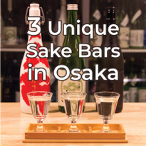 3 Unique Sake Bars in Osaka
